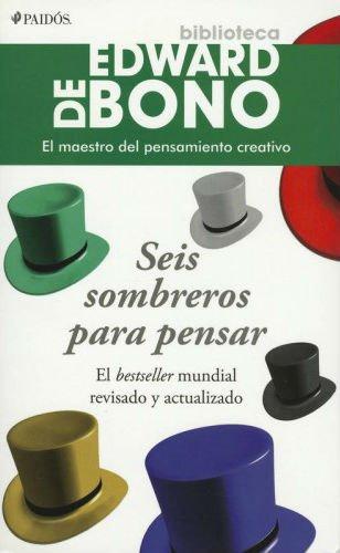 Seis sombreros para pensar de Edgard de Bono