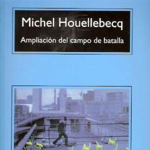 Ampliación del campo de batalla de Michel Houellebecq