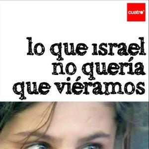 Gaza: lo que Israel no quería que viéramos
