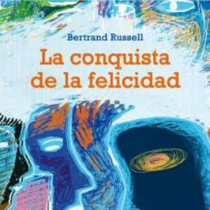 La conquista de la felicidad de Bertrand Russell