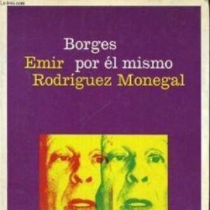 Borges por él mismo de Emir Rodríguez Monegal