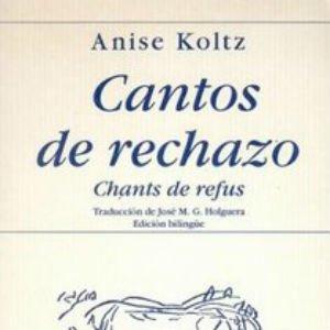 Cantos de rechazo de Anise Koltz