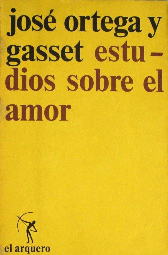 Estudios sobre el amor de José Ortega y Gasset
