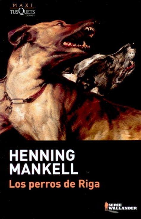 Los perros de Riga de Henning Mankell