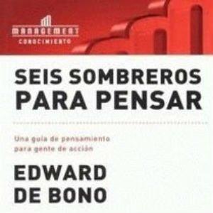 Seis sombreros para pensar de Edward de Bono
