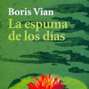 La espuma de los días de Boris Vian
