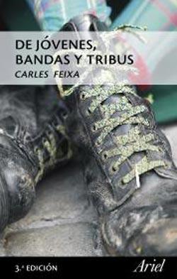 De jóvenes, bandas y tribus de Carles Feixa