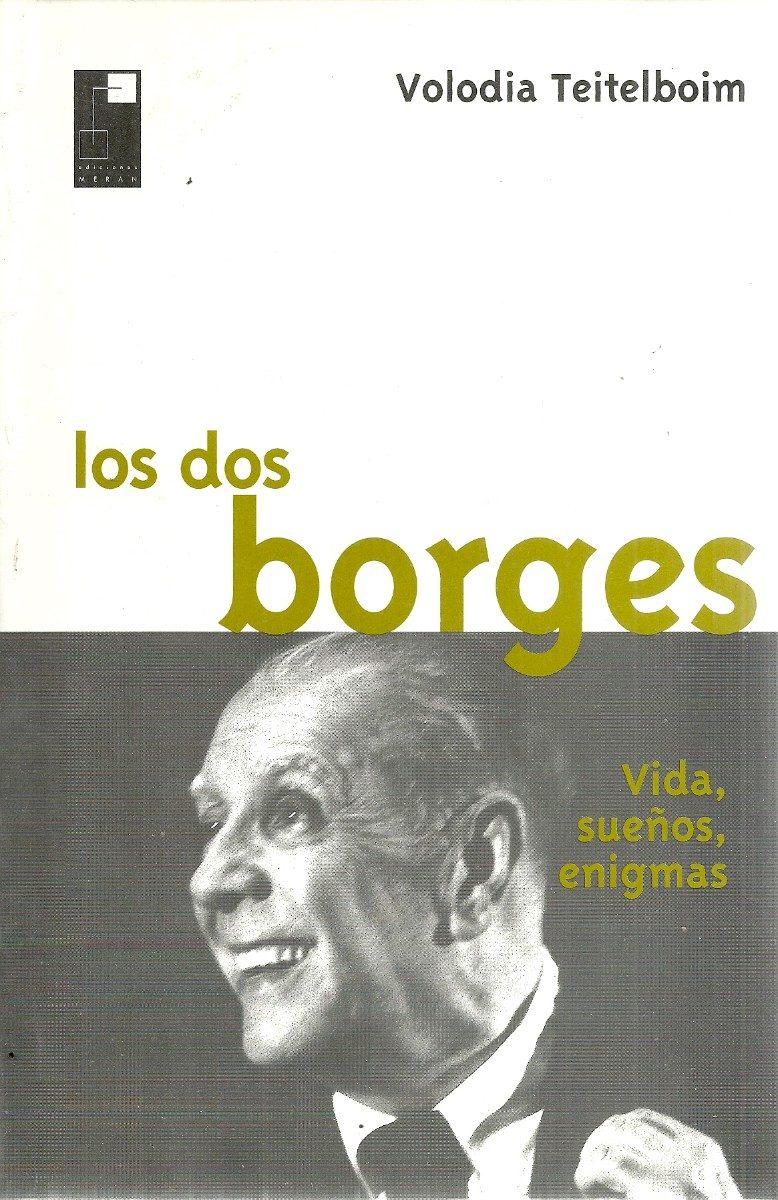 Los dos Borges de Volodia Teitelboim
