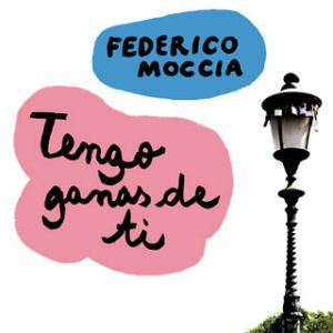 Tengo ganas de ti de Federico Moccia