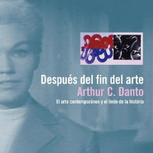 Después del fin del arte de Arthur C. Danto