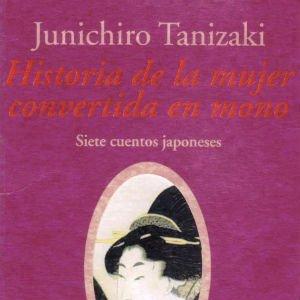 Historia de la mujer convertida en mono de Junichiro Tanizaki