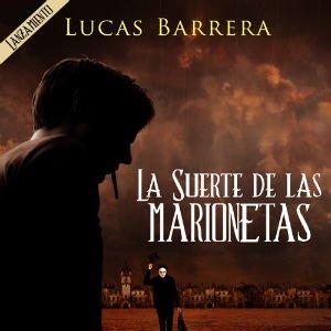 La suerte de las marionetas de Lucas Barrera