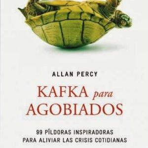 Kafka para agobiados de Allan Percy
