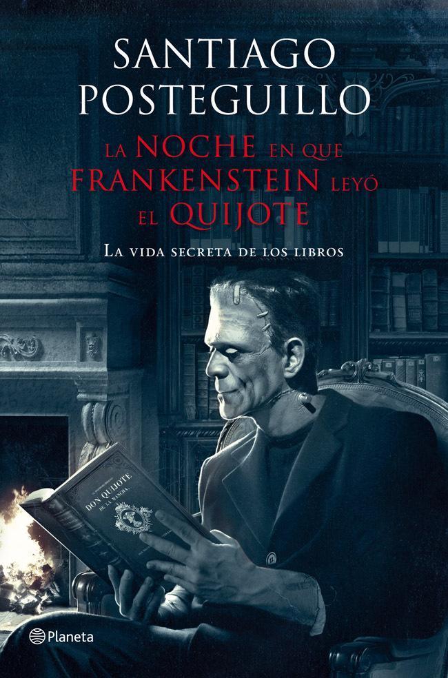 La noche que Frankenstein leyó el Quijote de Santiago Posteguillo