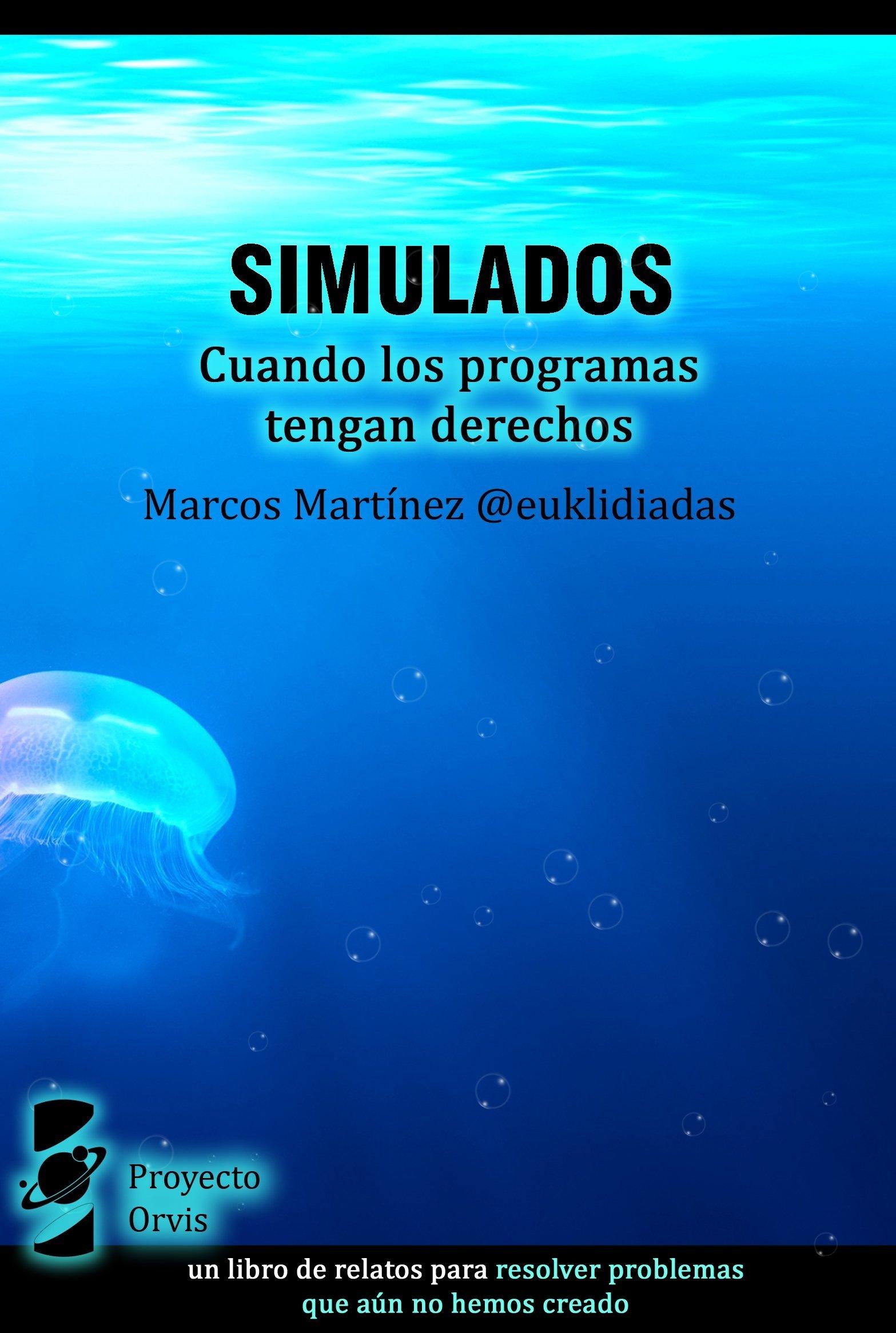 Simulados. Cuando los programas tengan derechos, de Marcos Martínez