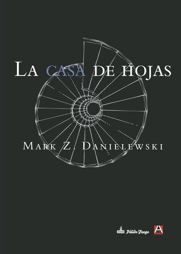 1. La casa de hojas, de Mark Z. Danielewski