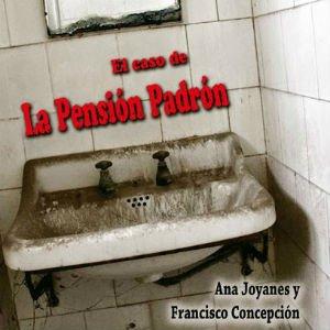 El caso de la Pensión Padrón de Ana Joyanes y Francisco Concepción