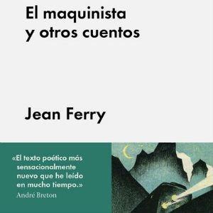 El maquinista y otros cuentos, de Jean Ferry