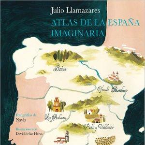 Atlas de la España imaginaria de Julio Llamazares