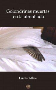 Golondrinas muertas en la almohada de Lucas Albor