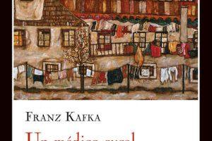Un médico rural y otros relatos de Franz Kafka