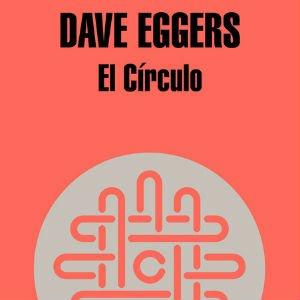 El círculo de Dave Eggers