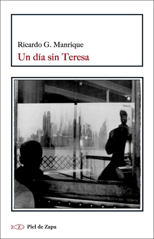 Un día sin Teresa de Ricardo G. Manrique