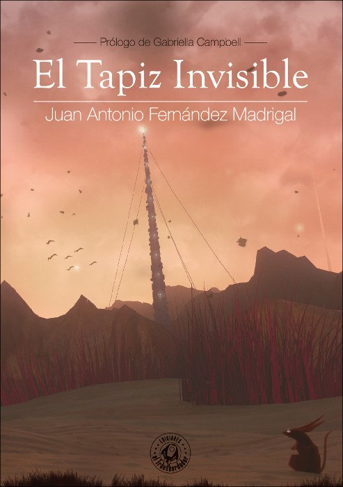 El Tapiz Invisible de Juan Antonio Fernández Madrigal