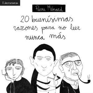 20 buenísimas razones para dejar de leer de Pierre Ménard
