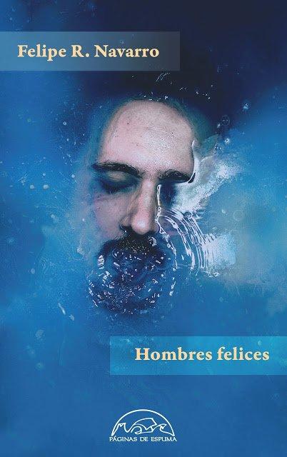Hombres felices de Felipe R. Navarro