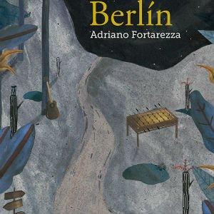 Berlín de Adriano Fortalezza