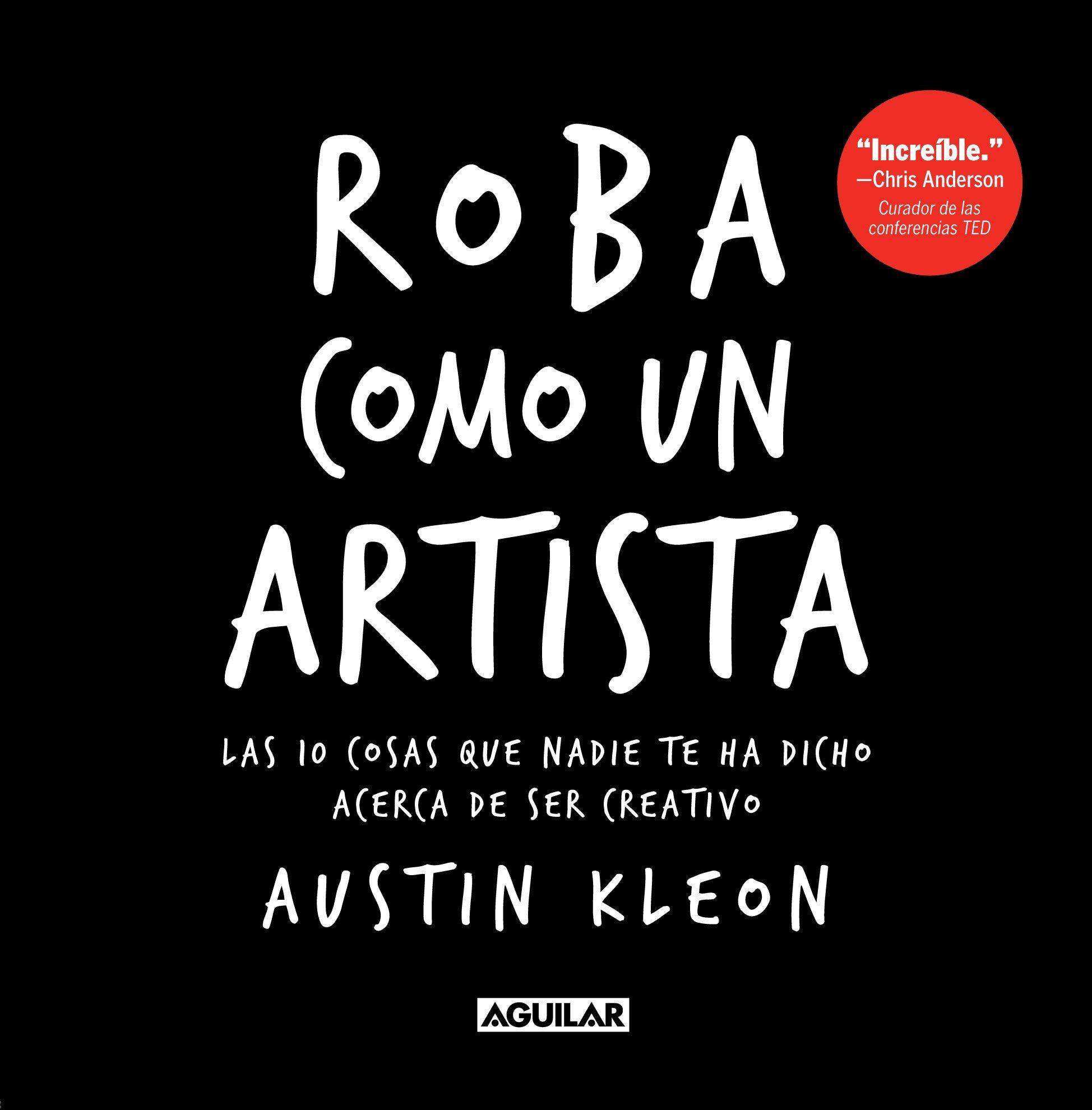 Roba Como Un Artista De Austin Kleon La Piedra De Sísifo