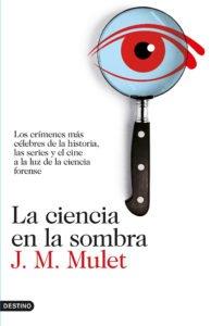 la ciencia en la sombra de j.m. mulet