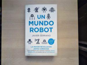 un mundo robot javier serrano