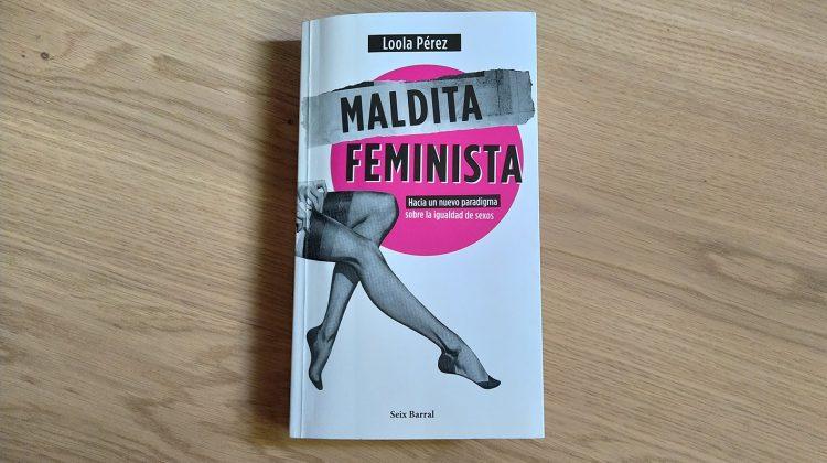 maldita feminista de loola perez